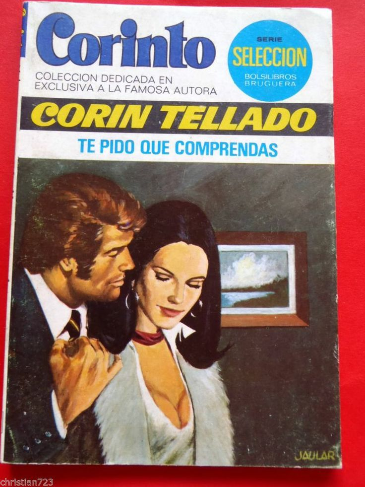 1977 CORIN TELLADO - TE PIDO QUE COMPRENDAS Ed BRUGUERA COLECCION CORINTO
