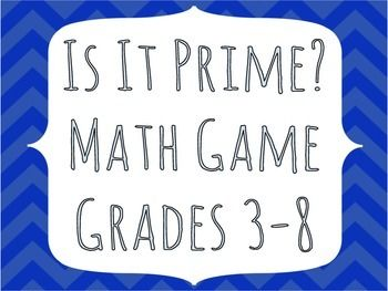 Is It Prime? Math Game A game to use while learning about prime and composite numbers 1-100... I teach 4th grade, but could be used to differentiate for students in grades 3-8... Just grab dice and you'll have everything you need... Chevron title frame from 3AM teacher...