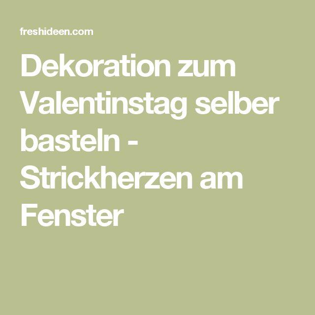 Dekoration zum Valentinstag selber basteln - Strickherzen am Fenster