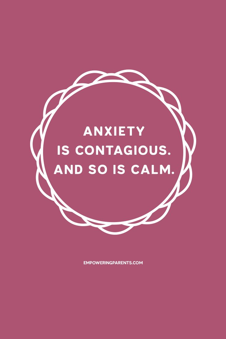 Anxiety is contagious. And so is calm. | 25 Mantras for Moms #parenting
