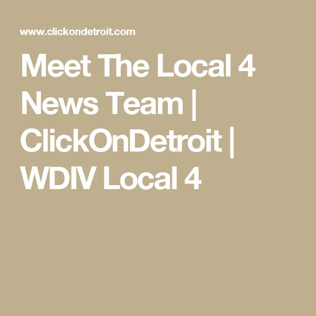 Meet The Local 4 News Team | ClickOnDetroit | WDIV Local 4