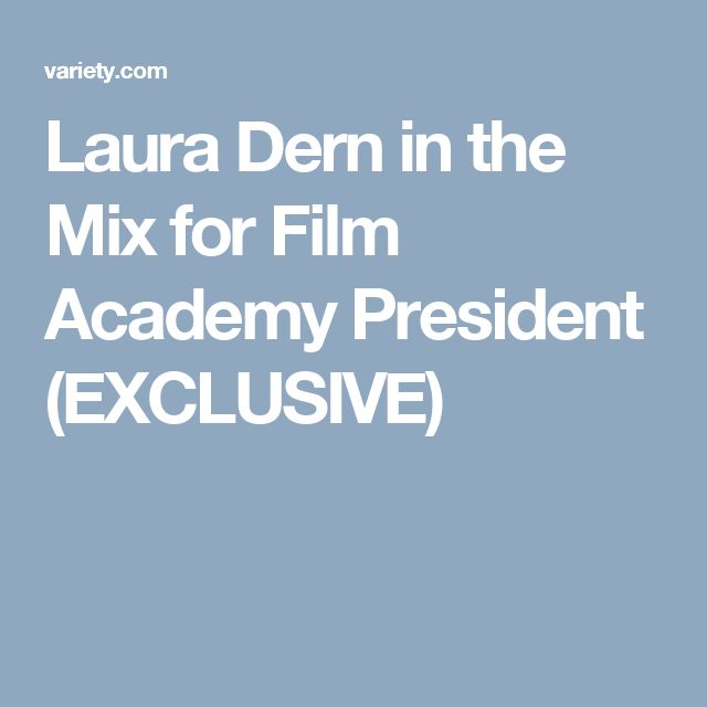 Laura Dern in the Mix for Film Academy President (EXCLUSIVE)