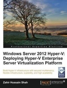 Windows Server 2012 Hyper-V: Building Hyper-V infrastructure with secured multitenancy flexible infrastructure scalability and high availability free download by Zahir Hussain Shah ISBN: 9781849688345 with BooksBob. Fast and free eBooks download.  The post Windows Server 2012 Hyper-V: Building Hyper-V infrastructure with secured multitenancy flexible infrastructure scalability and high availability Free Download appeared first on Booksbob.com.