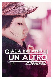 No books, no life: Segnalazione #11: Un altro domani di Giada Bafanelli http://abookislife.blogspot.it/2015/12/segnalazione-11-un-altro-domani-di.html