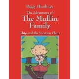 The Adventures of the Muffin Family: Chip and the Vacation Plans (Paperback)By Peggy Ann Headings
