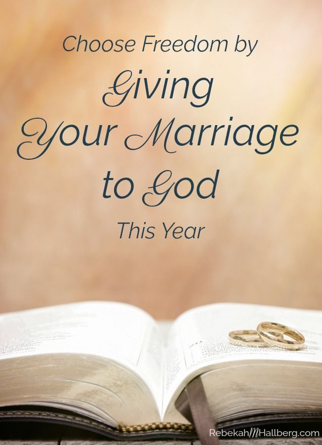 Select Freedom by Giving Your Marriage to God This 12 months