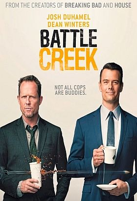 Battle Creek (2015) / S: 1 / Ep. 13 / Crime   Drama   Comedy / Creators: Vince Gilligan, David Shore / Starring Josh Duhamel and Dean Winters / Two detectives with different views on the world team up and using cynicism, guile and deception, they clean up the streets of Battle Creek.