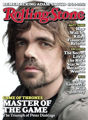 Our May 24, 1012 cover story where Peter Dinklage talks about what its like playing Tyrion Lannister. #longreads