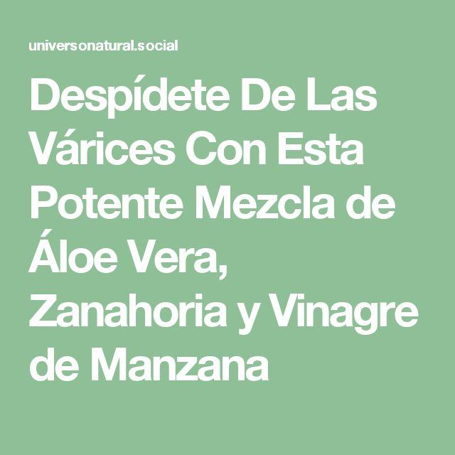 Despídete De Las Várices Con Esta Potente Mezcla de Áloe Vera, Zanahoria y Vinagre de Manzana
