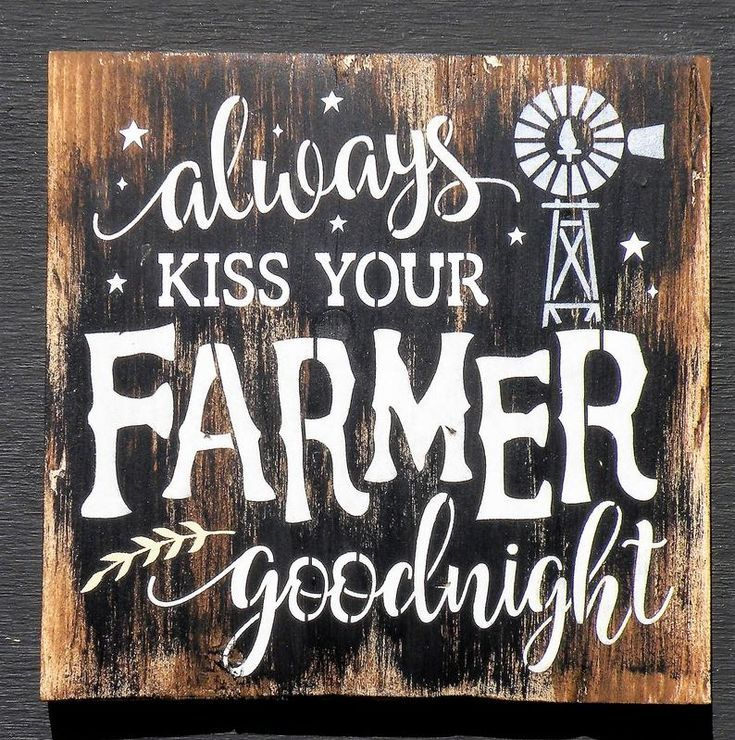 Always Kiss Your Farmer Goodnight Rustic Wood Signs Sign Quotes Wood Signs