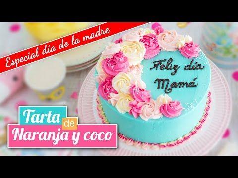 Tarta de naranja y coco | Especial DÍA DE LA MADRE | Quiero Cupcakes! - YouTube