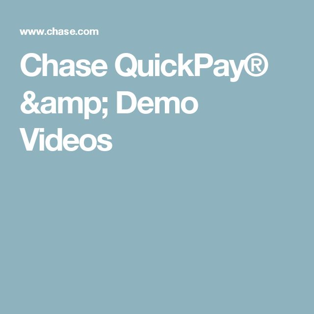 Chase QuickPay® & Demo Videos