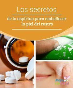 Los secretos de la aspirina para embellecer la piel del rostro  La aspirina es el analgésico de venta libre más famoso de todo el mundo, utilizado para el alivio de los dolores de cabeza, el control de la fiebre y como anticoagulante.