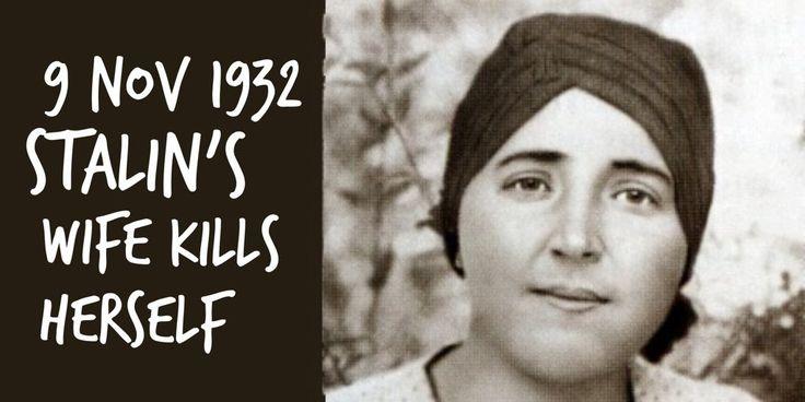 9 November 1932. Stalin's wife Nadezda Allilujeva shoots herself after a long argument at home