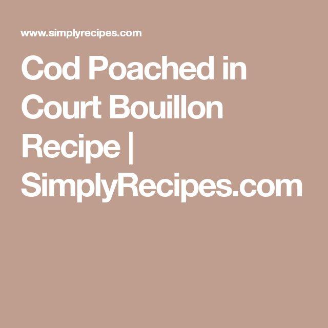 Cod Poached in Court Bouillon Recipe | SimplyRecipes.com