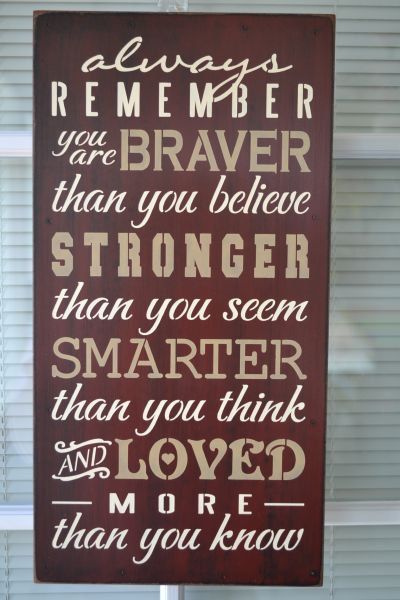 Always Remember You Are Braver, Stronger, Smarter, Typography, Quote, 9.5x12 Primitive Traditional Wood Sign CUSTOM COLORS