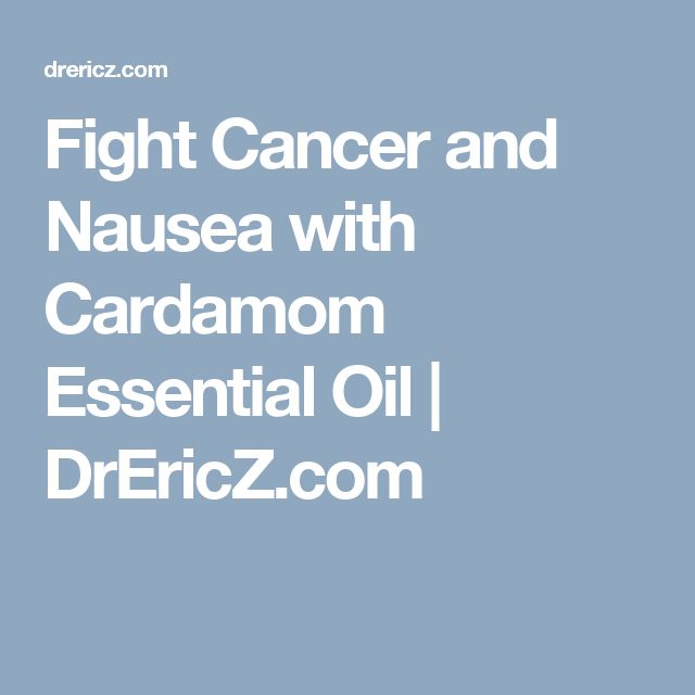 Fight Cancer and Nausea with Cardamom Essential Oil   DrEricZ.com