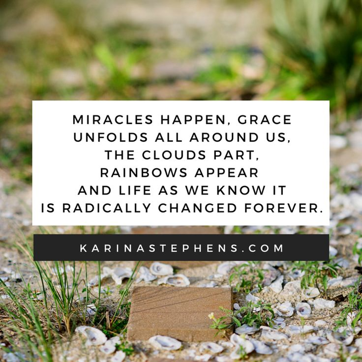 Miracles happen!  www.karinastephens.com