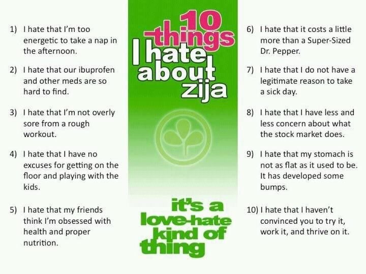 10 Things I Hate About Zija http://ashleyperry.myzijastory.com/register