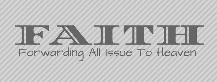 FAITH Forwarding All Issue To Heaven Christian Facebook Cover