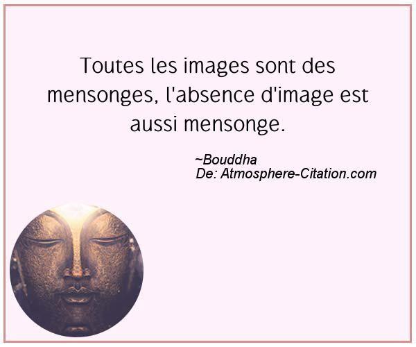 Toutes les images sont des mensonges, l'absence d'image est aussi mensonge.  Trouvez encore plus de citations et de dictons sur: http://www.atmosphere-citation.com/populaires/toutes-les-images-sont-des-mensonges-labsence-dimage-est-aussi-mensonge.html?