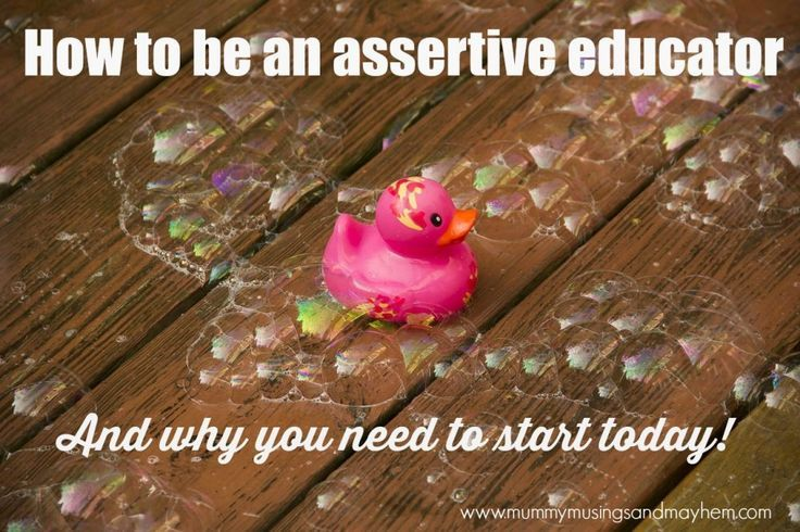 How to become an assertive educator and why you must learn this skill if working with children! Mummy Musings and Mayhem