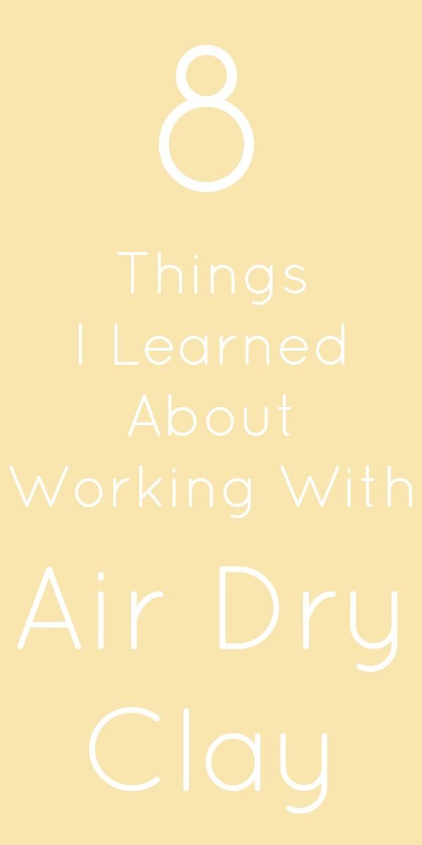 8 things I learned about working with air dry clay! Great tips and tricks for DIY clay projects!
