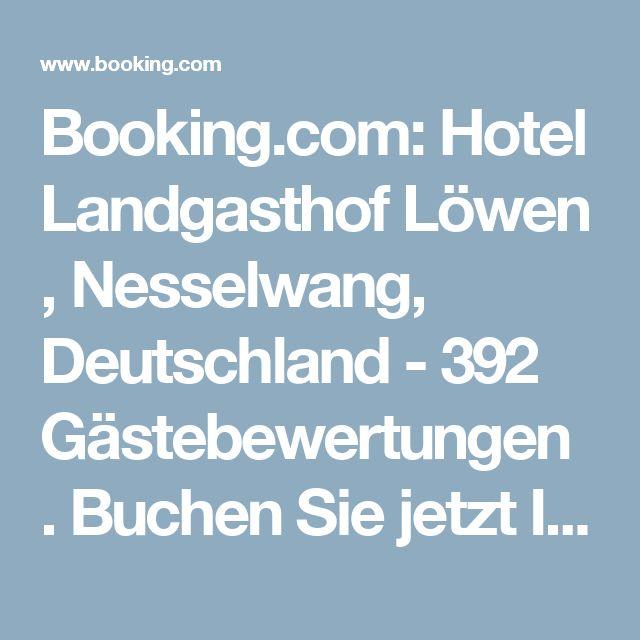 Booking.com: Hotel Landgasthof Löwen , Nesselwang, Deutschland - 392 Gästebewertungen . Buchen Sie jetzt Ihr Hotel!