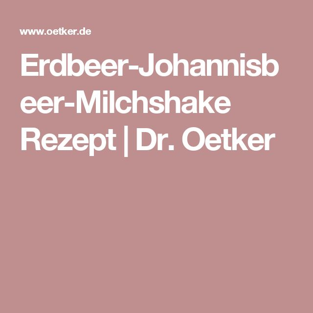Erdbeer-Johannisbeer-Milchshake Rezept | Dr. Oetker