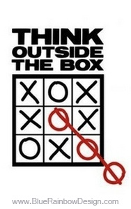 Think outside the box #quote www.BlueRainbowDesign.com