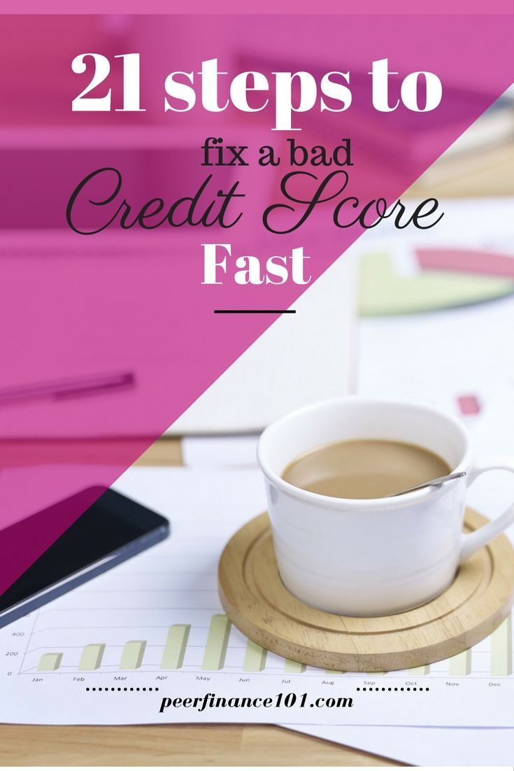 21 steps to fix a bad credit score fast. What great credit score tips I've been looking for a post to help with my credit repair and wow this one gives me 21 steps thank you so much. You must click and read the full post. http://peerfinance101.com/steps-to-fix-your-credit-score-before/