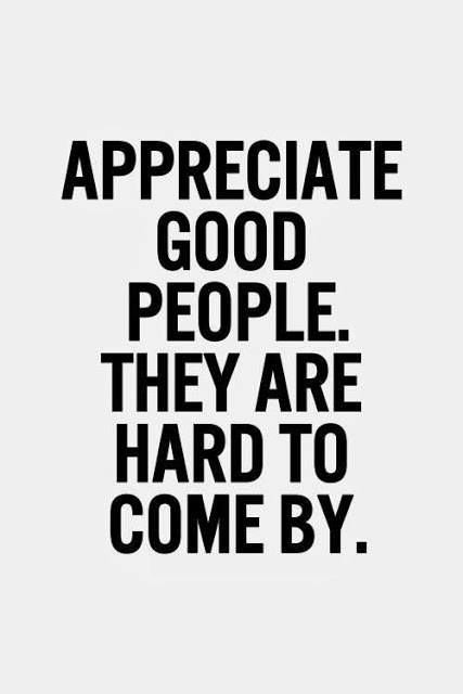Appreciate good people. Be grateful & appreciate life. Tap to see