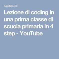 Lezione di coding in una prima classe di scuola primaria in 4 step - YouTube