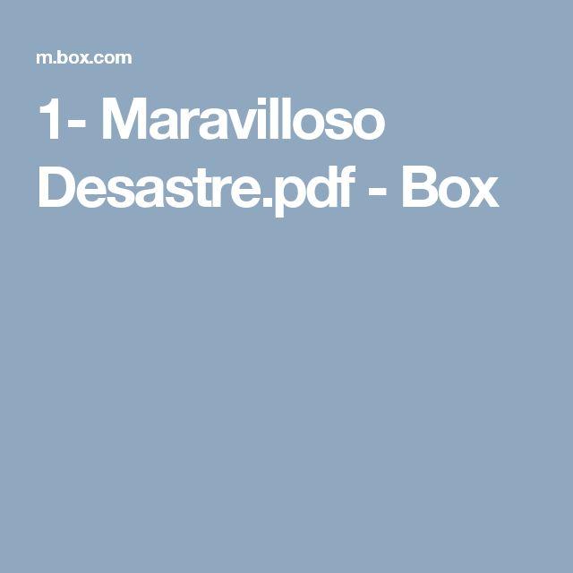 1- Maravilloso Desastre.pdf - Box