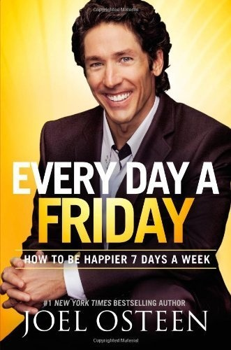 Every Day a Friday: How to Be Happier 7 Days a Week By Joel Osteen. I actually have the audio book and ilsten every morning while getting dressed. It's a shot of Pageant Positive!, http://www.amazon.com/dp/B007OVFWPQ/ref=cm_sw_r_pi_dp_A-6Vpb14NDBQ8: Worth Reading, Happier, Joel Osteen, Days, Books Worth, Friday, How To Be, Joelosteen, Week