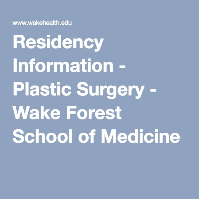 Residency Information - Plastic Surgery - Wake Forest School of Medicine.   Only 2 applicants accepted .