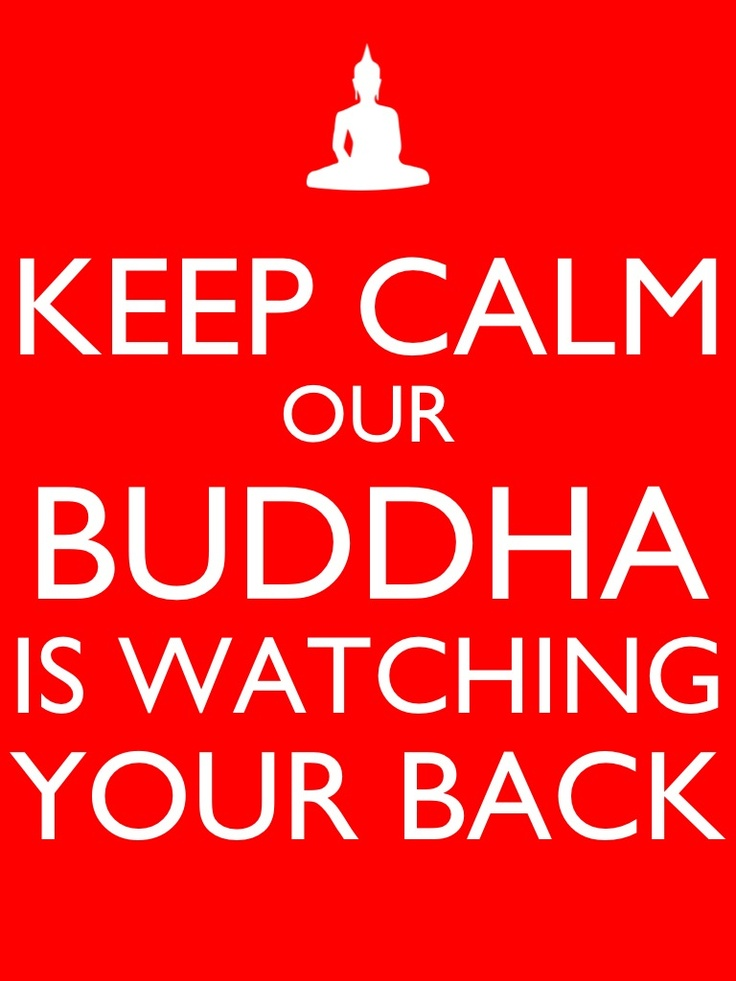 Keep Calm our Budda is watching your back
