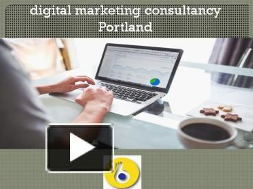 http://www.powershow.com/view0/871389-NDFiN/digital_marketing_consultancy_Portland_powerpoint_ppt_presentation
