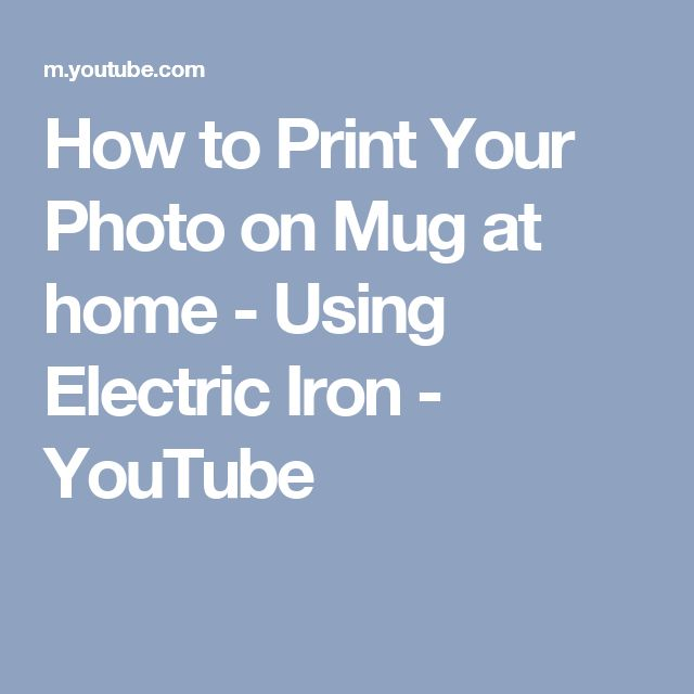 How to Print Your Photo on Mug at home - Using Electric Iron - YouTube