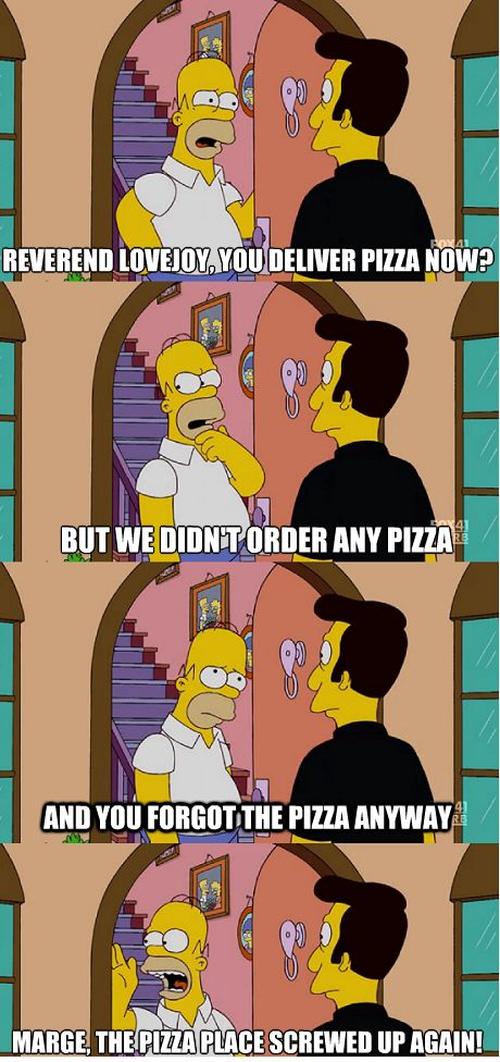 Homer Simpson; the best [10] guy ever