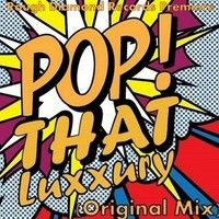 Luxxury - Pop That (Original Mix) by RoughDiamond Records on SoundCloud