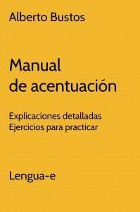 Manual de acentuación. y blog de lengua de un buen profesor.
