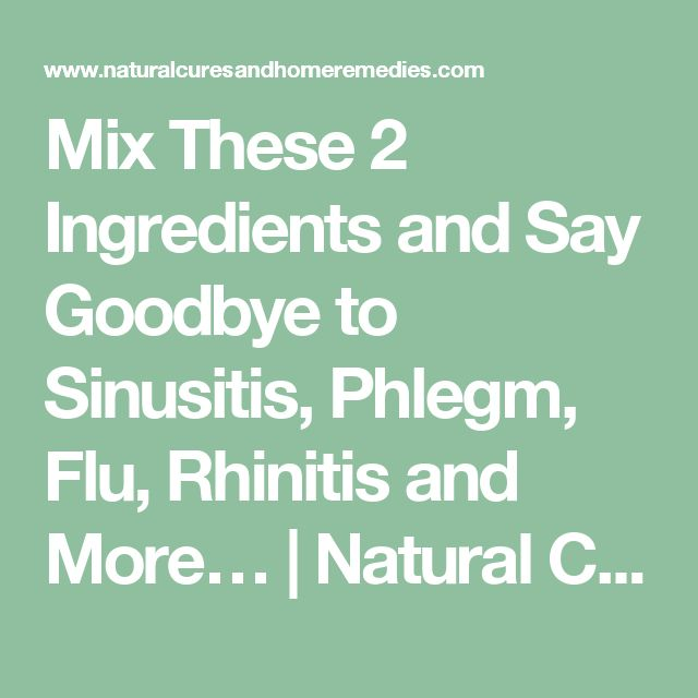 Mix These 2 Ingredients and Say Goodbye to Sinusitis, Phlegm, Flu, Rhinitis and More… | Natural Cures And Home Remedies