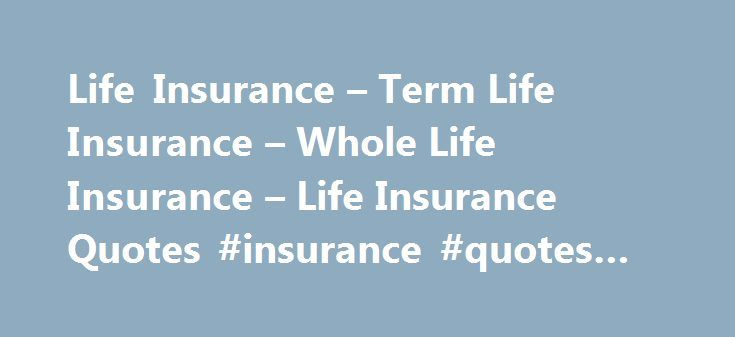 Life Insurance – Term Life Insurance – Whole Life Insurance – Life Insurance Quotes #insurance #quotes #ny http://milwaukee.remmont.com/life-insurance-term-life-insurance-whole-life-insurance-life-insurance-quotes-insurance-quotes-ny/  # Life Insurance Quotes Wiz is a FREE SERVICE dedicated to helping you with all of your needs for life insurance quotes. We offer access to a Nationwide network of life insurance. term life insurance. whole life insurance. and universal life insurance experts…