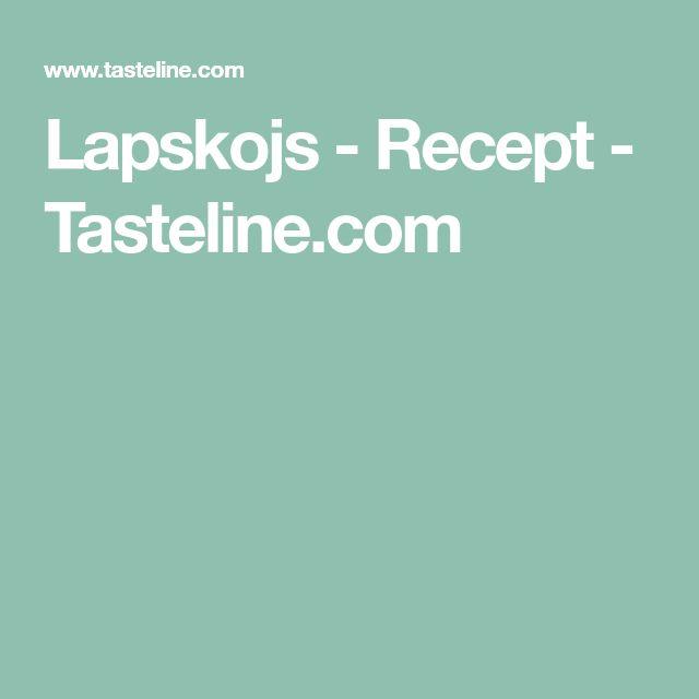 Lapskojs - Recept - Tasteline.com