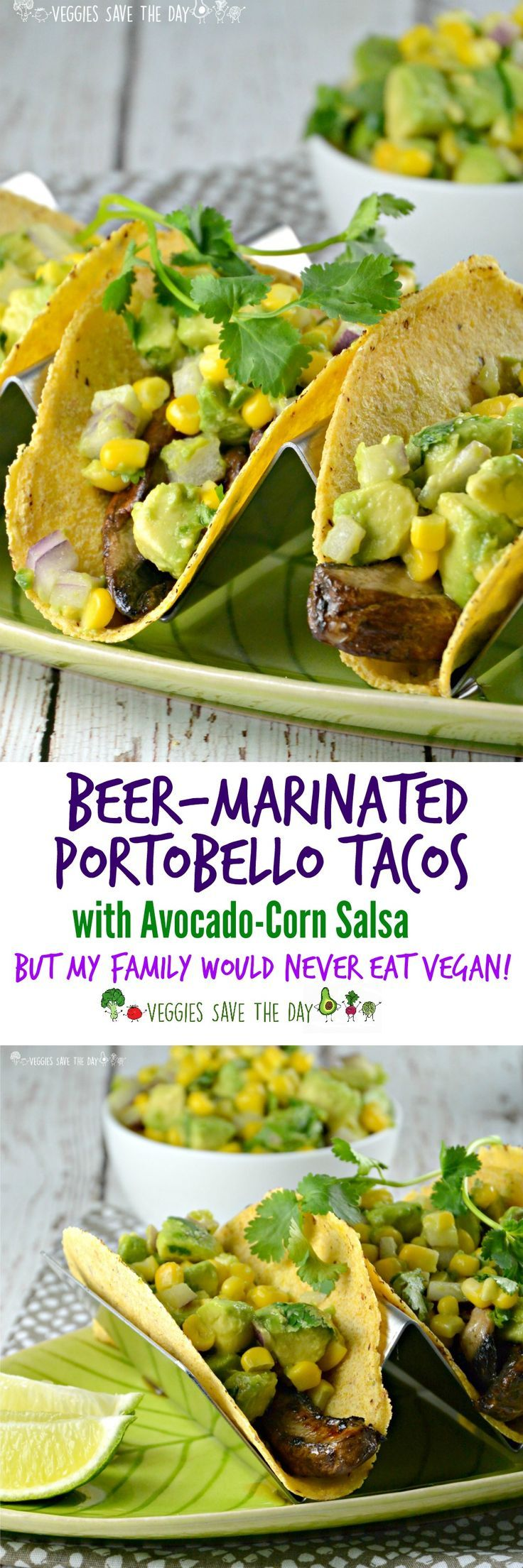 Beer-Marinated Portobello Tacos with Avocado-Corn Salsa from But My Family Would Never Eat Vegan! by Kristy Turner