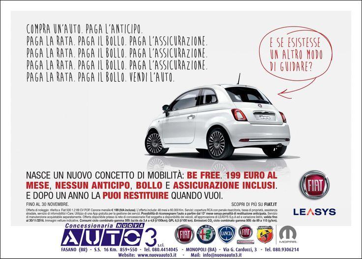 500 Be Free, nasce un nuovo concetto di mobilità: tua a 199€/mese, Anticipo Zero, Bollo e Assicurazione Rca inclusi e puoi restituirla dopo 1 anno, quando vuoi, senza penali.  http://www.nuovaauto3-fcagroup.it/fiat/promozioni#85218