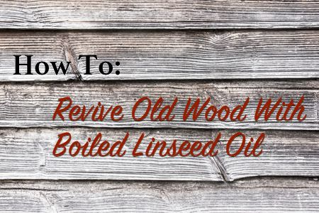 Boiled linseed oil is a simple and effective way to revive old wood for fresh paint or create a stunning old school finish for your projects.
