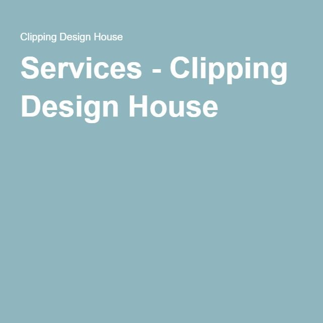 Services - Clipping Design House