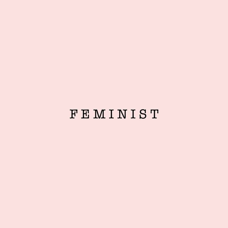 Feminism is not a dirty word! Humanist, egalitarian, feminist - whatever you call yourself, we're all fighting for the same cause